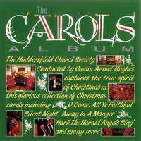 The Carols Album — Huddersfield Choral Society