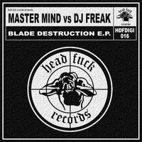 Blade Destruction — DJ Freak, Master Mind, DJ Freak, Master Mind