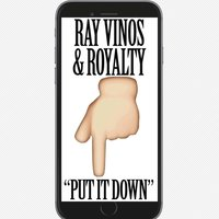 Put It Down — Ray Vinos & Royalty