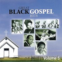 Great Black Gospel Hits, Volume 5 — сборник