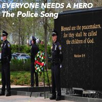 Everyone Needs a Hero (The Police Song) [feat. Erroll Foldes] — Terrie Frankel & Fred Shinn