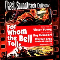 For Whom the Bell Tolls (Ost) [1958] — Victor Young, Ray Heindorf, Warner Bros Studio Orchestra