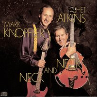 Neck And Neck — Chet Atkins, Mark Knopfler