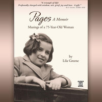 Pages, A Memoir-Musings of a 75-Year-Old Woman — Lila Greene