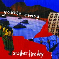 Another Fine Day — Golden Smog