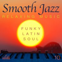 Smooth Jazz: Relaxing Music, Vol. 10 — FRANCESCO DIGILIO, Smooth Jazz Band