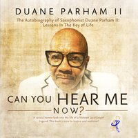 Can You Hear Me Now? — Duane Parham II
