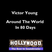 Hollywood - Around The World In 80 days — Victor Young