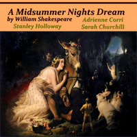 A Midsummer Night's Dream by William Shakespeare — Stanley Holloway, Sarah Churchill, Stanley Holloway & Sarah Churchill