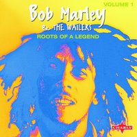 Roots Of A Legend CD1 — Bob Marley & The Wailers
