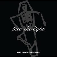 Into the Light — The Independents