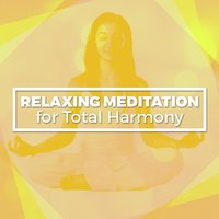 Relaxing Meditation for Total Harmony — Relaxing Meditation for Deep Sleep