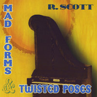 Mad Forms & Twisted Poses — R. Scott