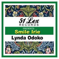 51 Lex Presents Smile Irie — Lynda Odoko