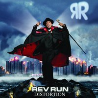 Distortion — Rev Run