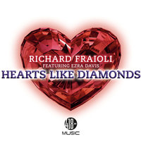 Hearts Like Diamonds — Richard Fraioli, Richard Fraioli feat. Ezra Davis