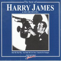 The Best Of Harry James & His Orchestra — Harry James