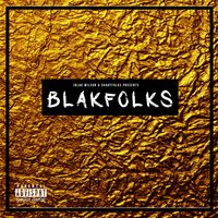 Blakfolks — Shadyfolks & Jblak Wilson