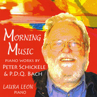 Morning Music: Piano Works By Peter Schickele & P.D.Q. Bach — Laura Leon