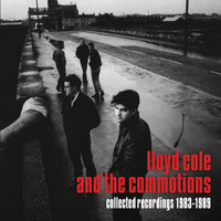Collected Recordings 1983-1989 — Lloyd Cole And The Commotions