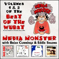 Best of the Wurst — Brian Cummings, Media Monster, Eddie Snazmo