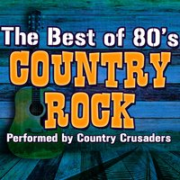 The Best of 80's Country Rock — Country Crusaders