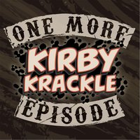 One More Episode — Kirby Krackle
