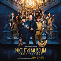 Night At The Museum: Secret Of The Tomb — Alan Silvestri