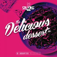 The Delicious Dessert EP — Sayruss