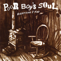 Everything I Had — Poor Boy's Soul