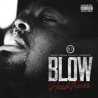 Hard Times — Blow