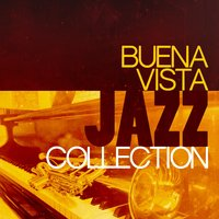 Buena Vista Jazz Collection — Buena Vista Cuban Players, Bossa Nova, The Latin Party All Stars, Bossa Nova|Buena Vista Cuban Players|The Latin Party All Stars