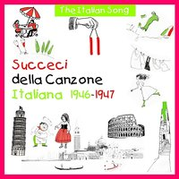The Italian Song: Succeci Della Canzone Italiana 1946 - 1947, Vol. 11 — сборник