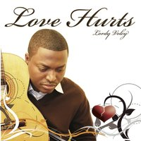 Love Hurts — Lordy Volcy