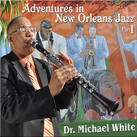 Adventures in New Orleans Jazz Part 1 — Dr. Michael White