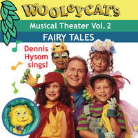 Wooleycat's Musical Theater,  Vol. 2 - Fairy Tales — Dennis Hysom