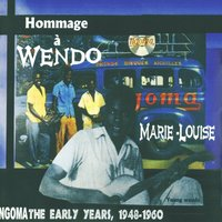 Ngoma the Early Years of 1948-60 - Hommage a Wendo — Ngoma Marie-Louise