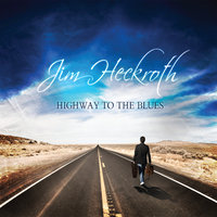 Highway to the Blues — Jim Heckroth