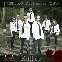 Kill Me — Francesco Zeta, Ivan Talko
