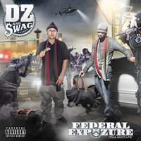 Federal Expozure — DZ, Swag