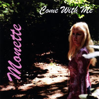 Come With Me — Monette