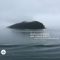The Banff Sessions - A Tribute to Kenny Wheeler — Markus Burger, Accidental Tourists (Markus Burger, Jan von Klewitz)