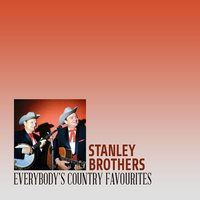 Everybody's Country Favourites — Stanley Brothers
