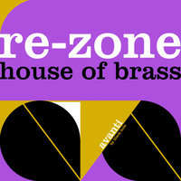 House Of Brass — Re-Zone