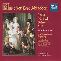 Music for Lord Abingdon - Haydn, JC Bach, Gretry & Abel — The Hanoverian Ensemble