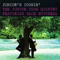 Junior's Cookin' — Junior Cook Quintet feat. Blue Mitchell