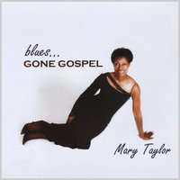 Blues Gone Gospel — Mary Taylor