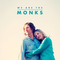 We Are the Monks — We Are The Monks