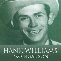 Prodigal Son — Hank Williams