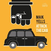 Attack the Cab — Maik Yells